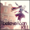 I believe I can Kill by Daphnecool