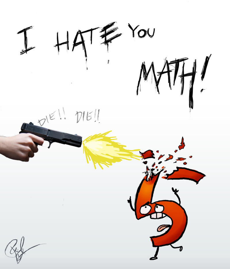 I hate you Math by lord-phillock
