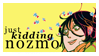 JUST KIDDING, nozmo - stamp by Kiwishu