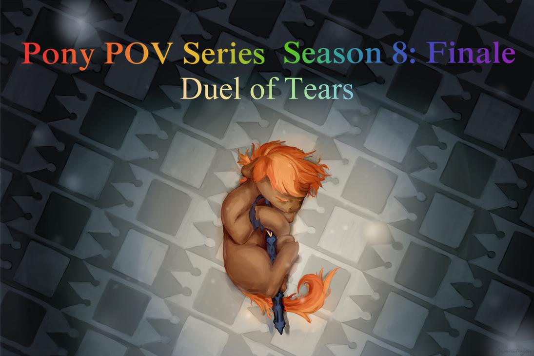 Pony POV Series season 8 cover: Duel of Tears by Iguanodragon