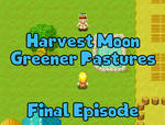 Harvest Moon - Greener Pastures Final Episode by AngelCou
