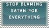 Stop Blaming Satan by ToxicSerpent