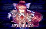 LET ME GO! [Doki doki literature club]