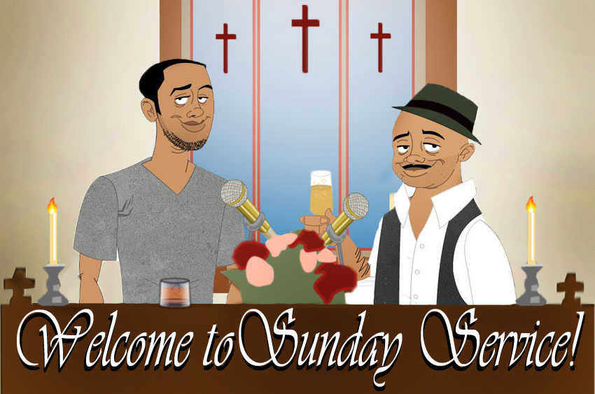 Sunday Service on DoubleToasted.com by demboys18