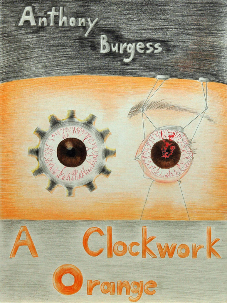 A Clockwork Orange Book Cover  A Clockwork Orange Book Quotes