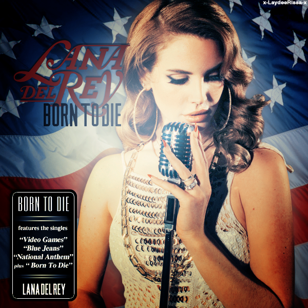 Lana Del Rey Album Cover Born To Die Lana del rey - born to die byBorn To Die Album Cover