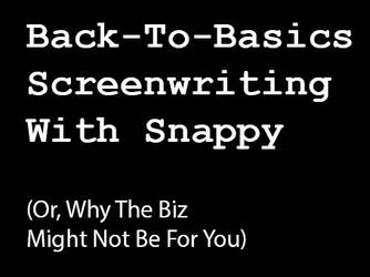 Back-To-Basics Screenwriting With Snappy