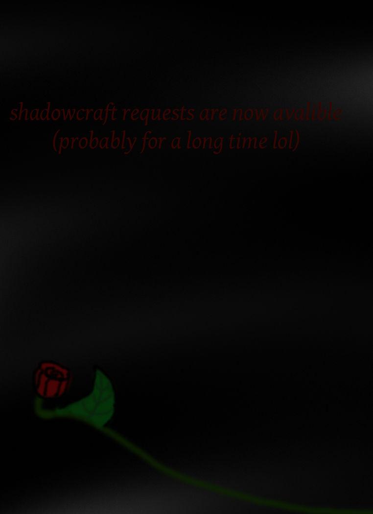 Shadowcraft Requests