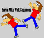 Boring Mike Walk Sequence