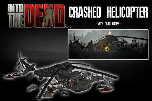 Into The Dead - Crashed Helicopter [XPS]