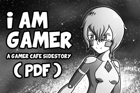 I AM GAMER - A Gamer Cafe side story (PDF) by Daz-Keaty