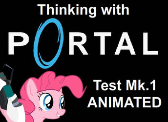 MLP Thinking with Portals: Prank