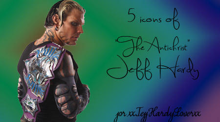 :Jeff Hardy 5 Pack: by RyanTaylorGirl