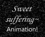 Darkness and silence-Sweet suffering [ANIMATION]