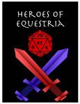 Heroes of Equestria (MLP:FIM RPG)