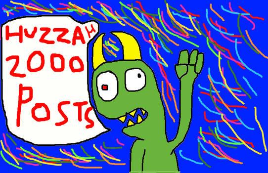 HUZZAH 2000 Posts!