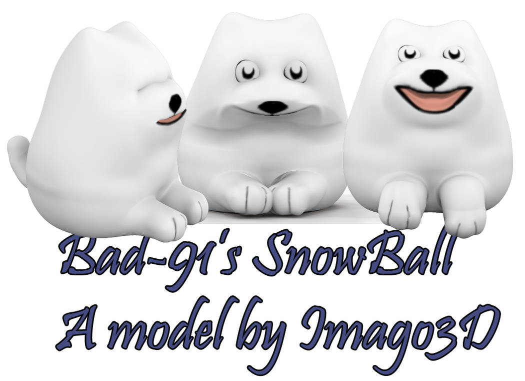Snowball by Imago3d for Bad-91 by imago3d