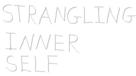 Strangling Inner Self