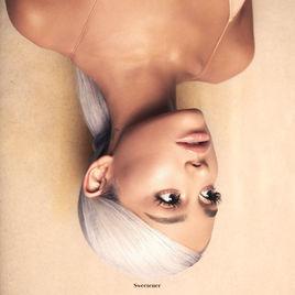 +.Sweetener - Ariana Grande Album by swxftdream