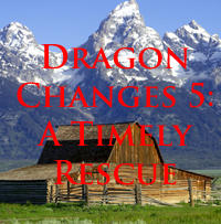Dragon Changes 5: A Timely Rescue