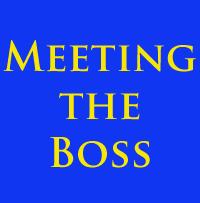 Meeting The Boss