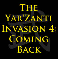 The Yar'Zanti Invasion 4: Coming Back