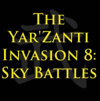 The Yar'Zanti Invasion 8: Sky Battles