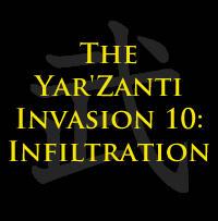 The Yar'Zanti Invasion 10: Infiltration