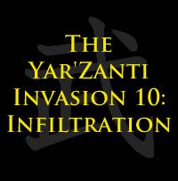 The Yar'Zanti Invasion 10: Infiltration by brothejr