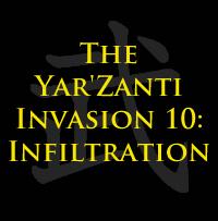 The Yar'Zanti Invasion 10: Infiltration by brothejr