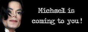 Michael is Coming... signature