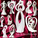 Love is like a Porcelain