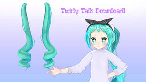 [MMD Part Dl!] Twirly Tails