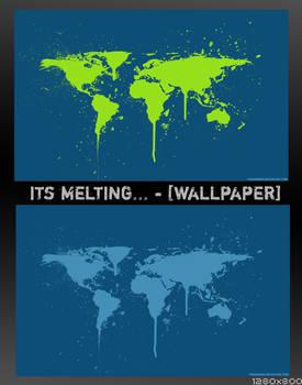 Its melting... - WALLPAPER