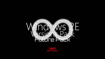 Windows 2E Future Versions Pack by MinderiaYoutuber