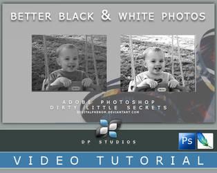Better BnW Photos Video Tut by DigitalPhenom