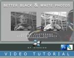 Better BnW Photos Video Tut