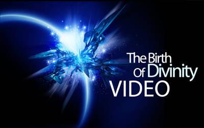The Birth Of Divinity Video by DigitalPhenom