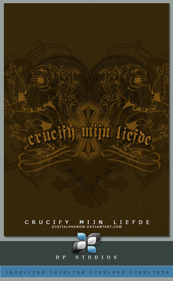 Crucify Mijn Liefde by DigitalPhenom