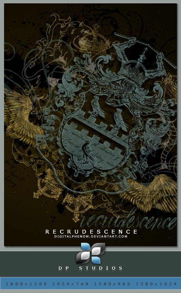 Recrudescence by DigitalPhenom