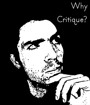 Why Critique? by sonofsanta