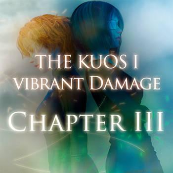 The Kuos I: Vibrant Damage - Chapter III