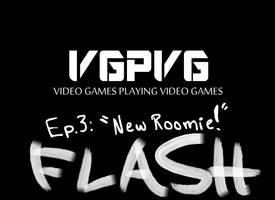 VGPVG Episode 3 - 'New Roomie' by Aerobian-Angel