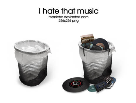 I hate that music