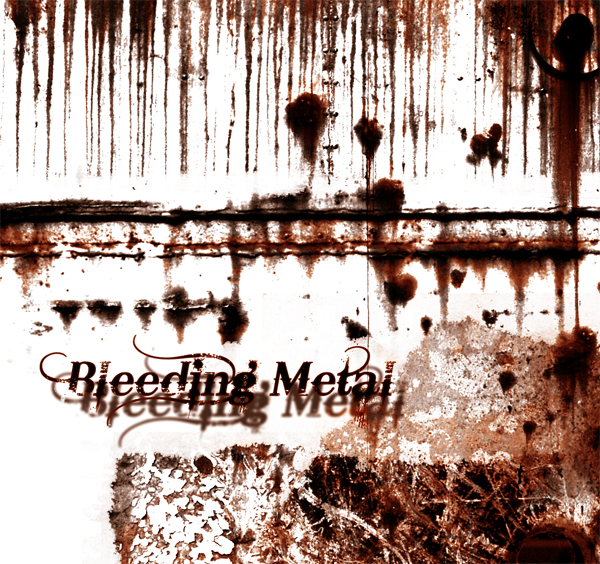 Bleeding Metal - Rust