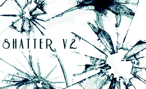 Shatter v2 -New-