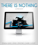 THERE IS NOTHING WALLPAPER