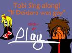 Tobi - If Deidara was gay