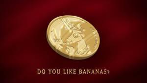 Do You Like MMmmmmmBanana Coins?