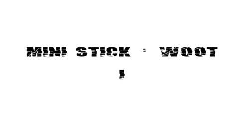 MINI STICK: w00t by elic